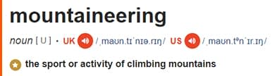 The definition of mountaineering by the Cambridge Dictionary, to understand the difference between hiking vs trekking vs mountaineering